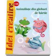 Animalute din globuri de hartie - Idei creative - Numarul 116