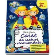 Caiet de lecturi recomandate, pentru clasa a IV-a (Maria Vantu)