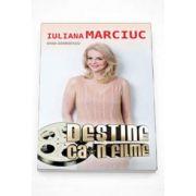 Oana Georgescu, Destine ca-n filme... cu Iuliana Marciuc