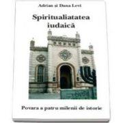 Spiritualitatea Iudaica (Volumul I). Povestea a patru milenii de istorie
