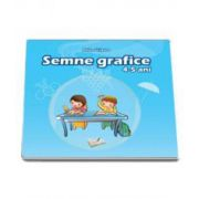 Semne grafice. 4-5 ani - Adina Grigore