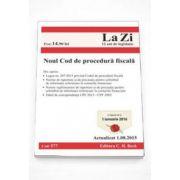 Noul Cod de procedura fiscala. Actualizat la 01. 08. 2015 - In vigoare de la 1 ianuarie 2016 (Cod 577)