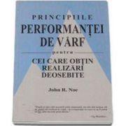 John R. Noe, Principiile Performantei de varf pentru realizari deosebite