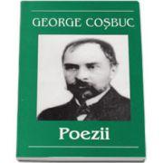 George Cosbuc. Poezii (Editia I)