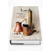 Confesiunile unui cafegiu - Editie noua, cartonata si ilustrata