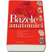 Pierre Kamina - Bazele Anatomiei. Organogeneza, Morfologie, Anatomie Functionala