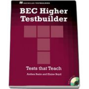 BEC Higher Testbuilder + CD. Tests that Teach