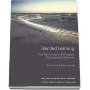 Blended Learning. Using technology in and beyond the language classroom