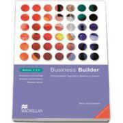 Business Builder Modules 4, 5, 6 (TOEIC: 500-700). Intermediate teachers resource series