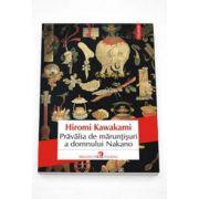 Hiromi Kawakami, Pravalia de maruntisuri a domnului Nakano (Traducere din limba japoneza si note de Magdalena Ciubancan)