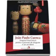 Cuenca Paulo Joao, Singurul final fericit pentru o poveste de dragoste e un accident