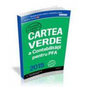 Cartea Verde a Contabilitatii pentru PFA 2015. Varianta tiparita
