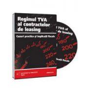 Regimul TVA al contractelor de leasing - Cazuri practice si implicatii fiscale - Format CD