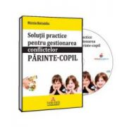 Mirela Horumba, Solutii practice pentru gestionarea conflictelor parinte copil - Format CD