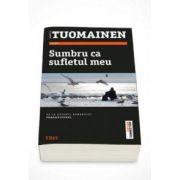 Antti Tuomainen, Sumbru ca sufletul meu