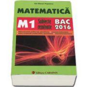 Ion Bucur Popescu - Bac 2016. Matematica (M1) bacalaureat 2016. Subiecte rezolvate