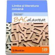 Bacalaureat Limba si literatura romana - 120 de teste (Mihaela Georgescu)