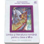 Limba si literatura romana pentru clasa a VI-a. Metoda STIU-DESCOPAR-APLIC - Florentina Samihaian, Sofia Dobra, Nicoleta Kuttesch