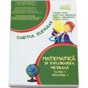 Matematica si explorarea mediului. Caiet pentru clasa I - Volumul I (Smestrul I) - Tudora Pitila, Cleopatra Mihailescu, Crinela Grigore, Camelia Coman