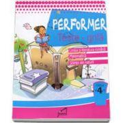 Performer. Teste grila - Limba si literatura romana - Matematica - Stiinte ale naturii, pentru clasa a IV-a (Doina Burtila)