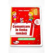 Celina Iordache - Comunicare in limba romana caiet pentru clasa I - Conform programei scolare 3418 din 2013