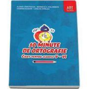 10 minute de ortografie. Caiet pentru clasele V-VI - Columban Monica H.