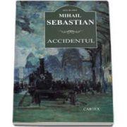 Accidentul. Mihail Sebastian - Contine fisa bibliografica