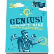 Genius. Cele mai revolutionare inventii din toate timpurile. Editie cu coperti cartonata
