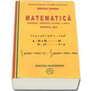 Matematica manual pentru clasa a XII-a, PROFIL M2 - Mircea Ganga