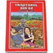 Frank L. Baum - Vrajitorul din Oz. Colectia, cartile copilariei tale)
