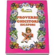 Proverbe, ghicitori, zicatori