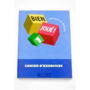 Limba franceza, caietul elevului pentru clasa a V-a. BIEN JOUE! 1 CAHIER D-EXERCICES