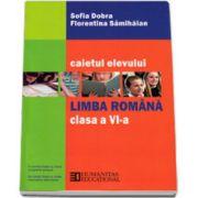 Limba romana. Caietul elevului de clasa a VI-a (Sofia Dobra)