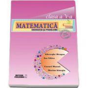 Matematica. Exercitii si probleme pentru clasa a V-a - Editie revazuta si adaugita