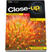Curs de limba engleza Close-up B1+ Students Book second edition, manual pentru clasa a X-a - National Geographic Learning