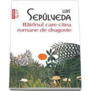 Luis Sepulveda - Batranul care citea romane de dragoste - Colectia Top 10