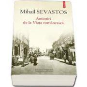 Sevastos Mihail, Amintiri de la Viata romaneasca