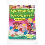 Marinela Chiriac - Matematica si Explorarea mediului, fise de lucru pentru clasa a II-a, partea a II-a