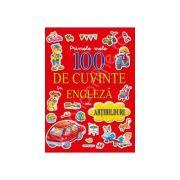 Primele 100 de cuvinte in engleza carte cu abtibilduri