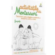 Activitatile mele Montessori. Geografie. Caiet de lucru pentru imbogatirea vocabularului si descoperirea naturii si a lumii - Eve Herrmann