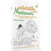 Activitatile mele Montessori. Natura si botanica. Caiet de lucru pentru imbogatirea vocabularului si descoperirea naturii si a lumii - Eve Herrmann