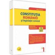 Constitutia Romaniei si legislatie conexa. Legislatie consolidata. 15 septembrie 2015