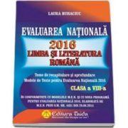 Laura Buhaciuc - Evaluare nationala 2016. Limba si literatura romana. Teme de recapitulare si aprofundare, modele de teste