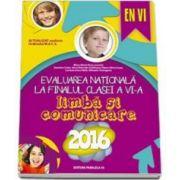 Mina Maria Rusu - Evaluarea nationala 2016, la finalul clase a VI-a - Limba si comunicare (EN VI)
