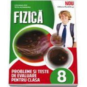 Fizica, probleme si teste de evaluare, pentru clasa a VIII-a (Pop Stefania)