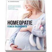 Claudette Rocher - Homeopatie. Femeia insarcinata