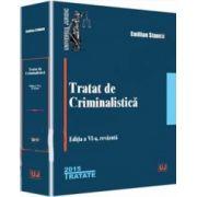 Emilian Stancu - Tratat de criminalistica. Editia a VI-a, revazuta