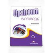 Curs pentru limba engleza. Upstream Proficiency C2 (2nd Edition). Caietul elevului clasa a XII-a - Editia 2013