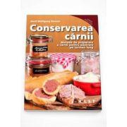 Gerd Wolfgang Sievers - Conservarea carnii. Metode de preparare a carnii pentru pastrare pe termen lung (Carte Practica)