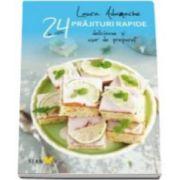 Laura Adamache, 24 Prajituri rapide, delicioase si usor de preparat